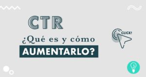 ¿Qué es el CTR? | Agencia Marketing Digital Tresbombillas