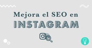 ¿Cómo trabajar el SEO en Instagram? | Agencia de Marketing Online Tresbombillas